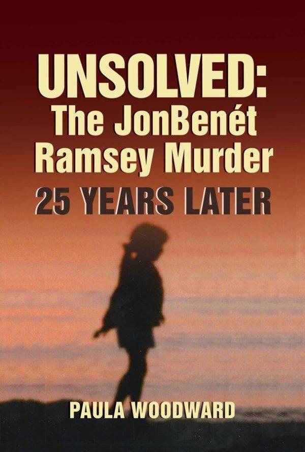 Unsolved: The JonBenét Ramsey Murder 25 Years Later